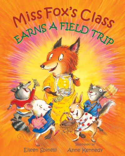 Miss Fox's Class Earns a Field Trip Book Cover